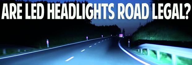 Are LED Headlights Road Legal?