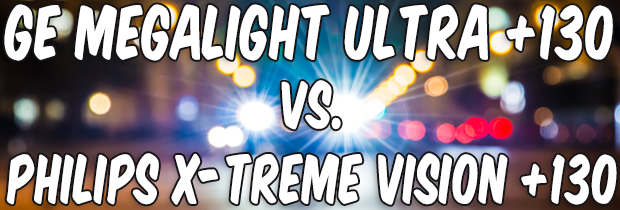 What`s The Difference Between GE Megalight Ultra +130 & Philips X-treme Vision +130?