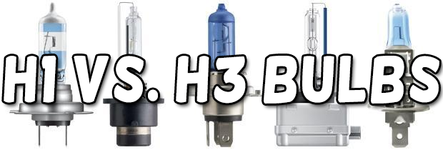 H1 vs. H3 Bulb: Which Is Better?