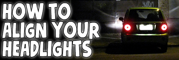 How To Aim & Align Your Headlights: Our Definitive Guide