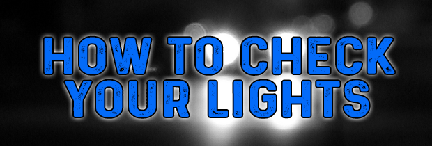 How To Check Your Lights And Bulbs