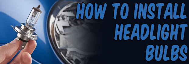 How To Install Headlight Bulbs