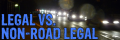 What`s The Difference Between Legal And Non-Road Legal Bulbs?