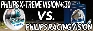 What`s The Difference Between Philips RacingVision and Philips X-treme Vision +130?