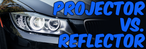Projector Vs. Reflector Headlights: Which Is Best?
