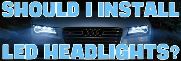 Should You Swap Your Headlight Bulbs to LED?