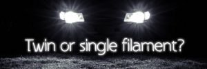 The pros and cons of twin and single filament headlight bulbs