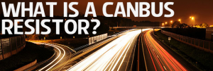 What Is A CANbus Canceller/Resistor?