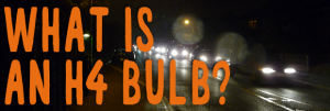 What is an H4 Bulb?