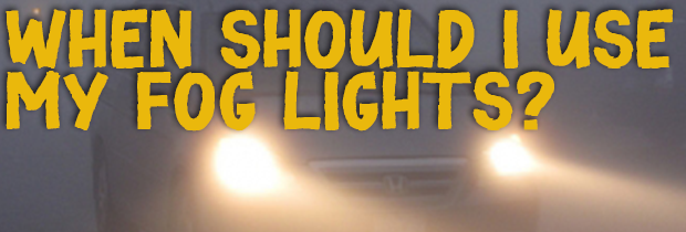 When Should I Use My Fog Lights?