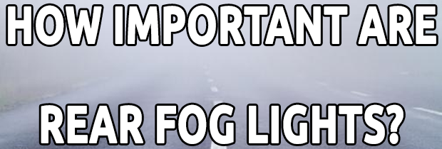 How Important Are Rear Fog Lights? Exploring the Safety Measures